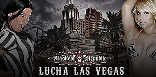 Lucha Las Vegas: The New Sexy On The Strip